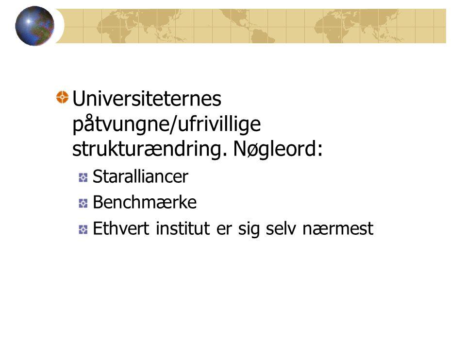 Universiteternes påtvungne/ufrivillige strukturændring.