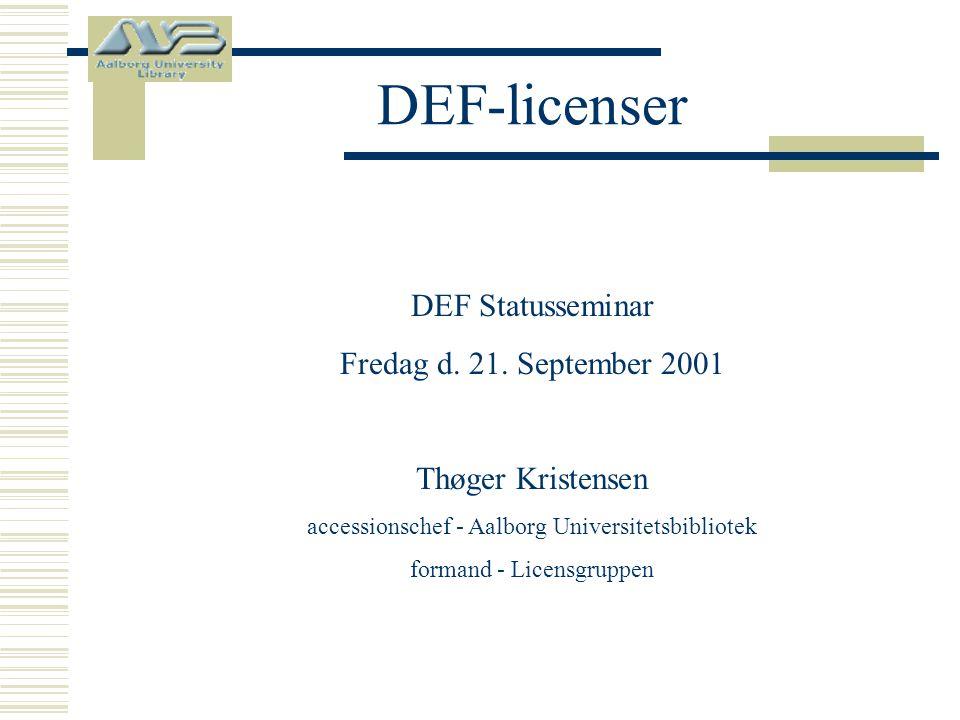 DEF-licenser DEF Statusseminar Fredag d. 21.