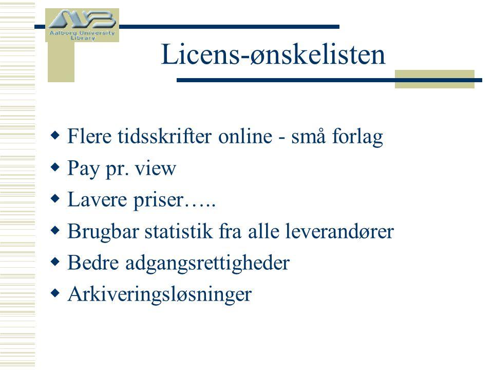 Licens-ønskelisten  Flere tidsskrifter online - små forlag  Pay pr.