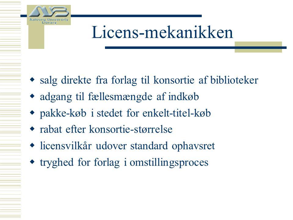 Licens-mekanikken  salg direkte fra forlag til konsortie af biblioteker  adgang til fællesmængde af indkøb  pakke-køb i stedet for enkelt-titel-køb  rabat efter konsortie-størrelse  licensvilkår udover standard ophavsret  tryghed for forlag i omstillingsproces