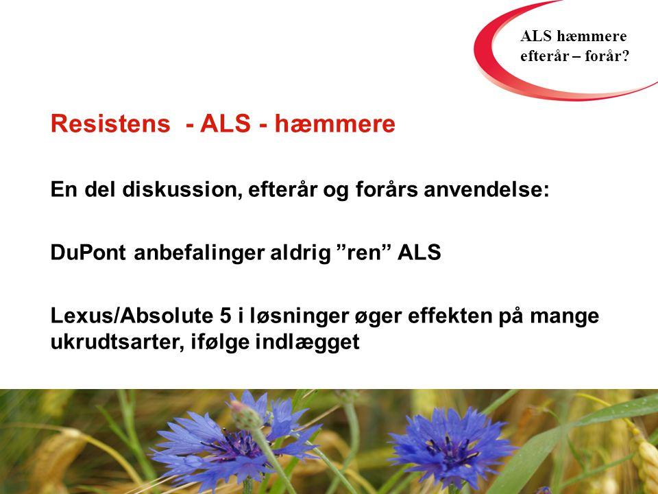 Resistens - ALS - hæmmere En del diskussion, efterår og forårs anvendelse: DuPont anbefalinger aldrig ren ALS Lexus/Absolute 5 i løsninger øger effekten på mange ukrudtsarter, ifølge indlægget ALS hæmmere efterår – forår