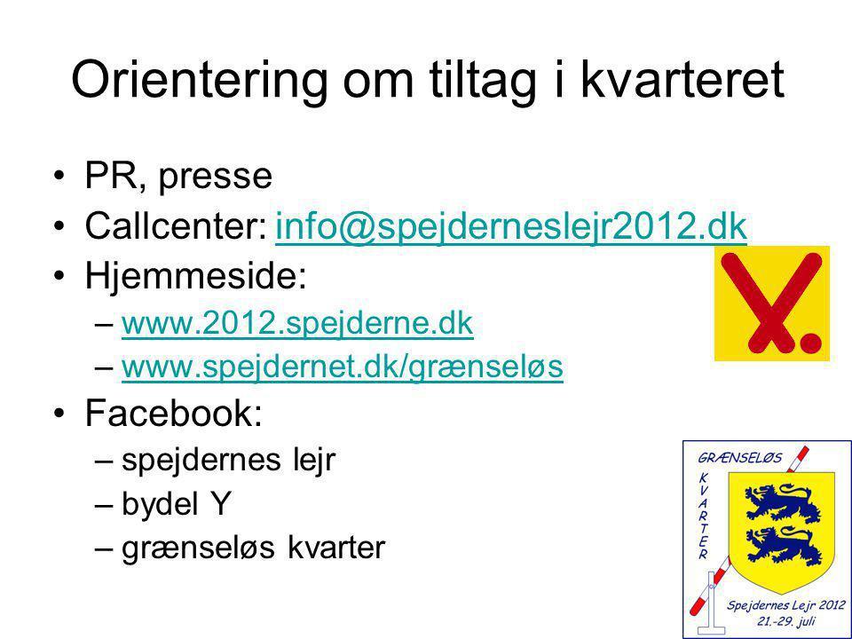 Orientering om tiltag i kvarteret •PR, presse •Callcenter: info@spejderneslejr2012.dkinfo@spejderneslejr2012.dk •Hjemmeside: –www.2012.spejderne.dkwww.2012.spejderne.dk –www.spejdernet.dk/grænseløswww.spejdernet.dk/grænseløs •Facebook: –spejdernes lejr –bydel Y –grænseløs kvarter