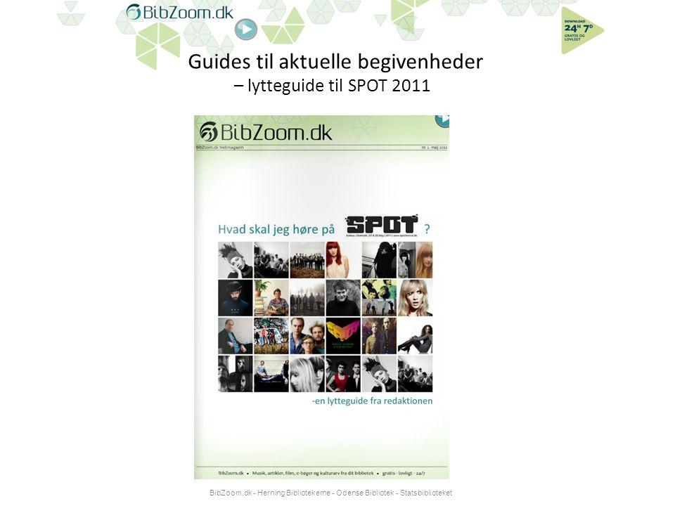 Guides til aktuelle begivenheder – lytteguide til SPOT 2011 BibZoom.dk - Herning Bibliotekerne - Odense Bibliotek - Statsbiblioteket