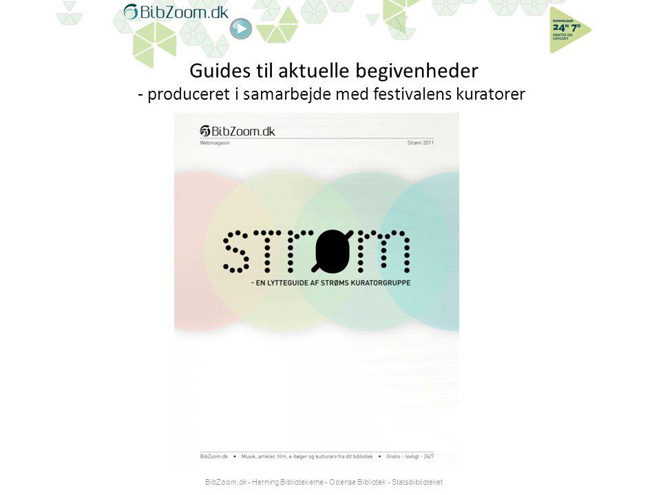 Guides til aktuelle begivenheder - produceret i samarbejde med festivalens kuratorer BibZoom.dk - Herning Bibliotekerne - Odense Bibliotek - Statsbiblioteket