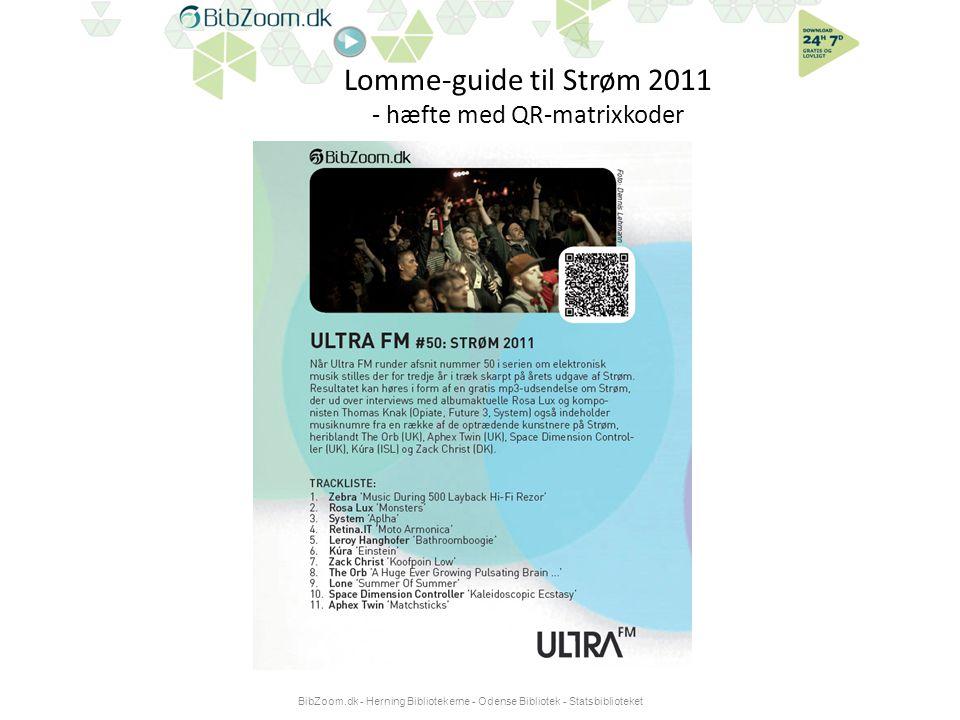 Lomme-guide til Strøm 2011 - hæfte med QR-matrixkoder BibZoom.dk - Herning Bibliotekerne - Odense Bibliotek - Statsbiblioteket