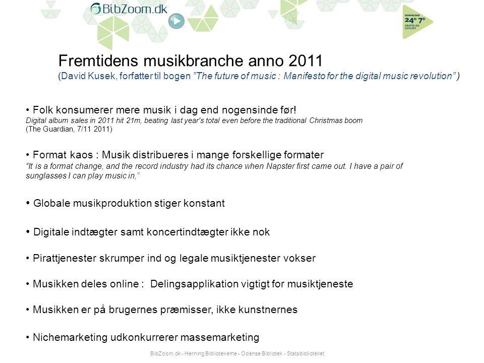 BibZoom.dk - Herning Bibliotekerne - Odense Bibliotek - Statsbiblioteket • Folk konsumerer mere musik i dag end nogensinde før.