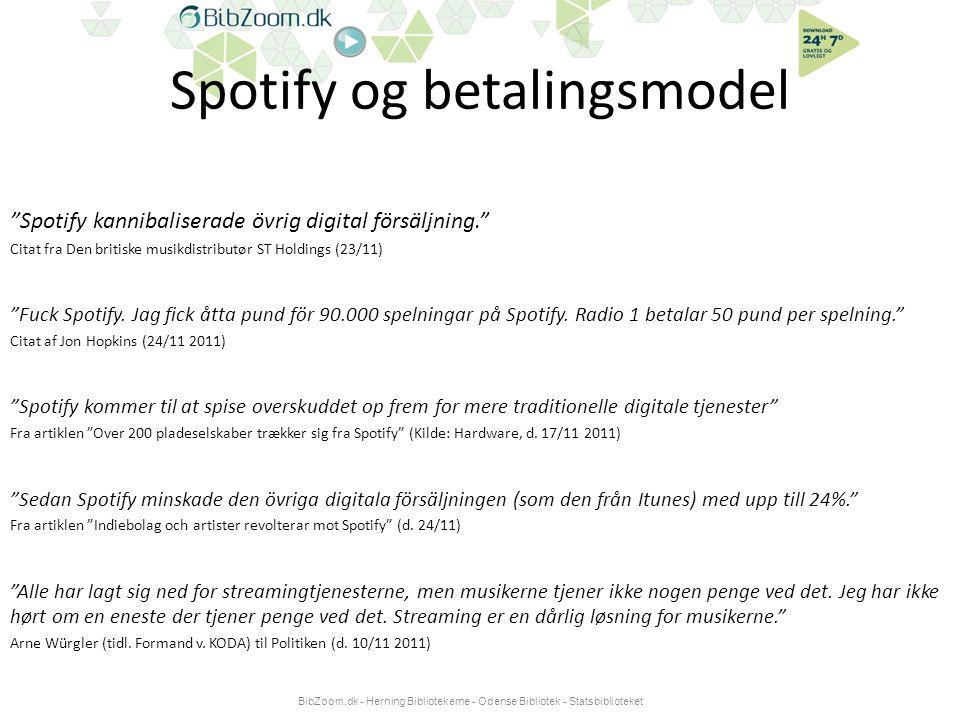 Spotify og betalingsmodel Spotify kannibaliserade övrig digital försäljning. Citat fra Den britiske musikdistributør ST Holdings (23/11) Fuck Spotify.
