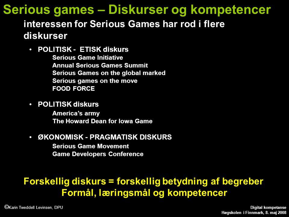 © Karin Tweddell Levinsen, DPU Digital kompetanse Høgskolen i Finnmark, 8.
