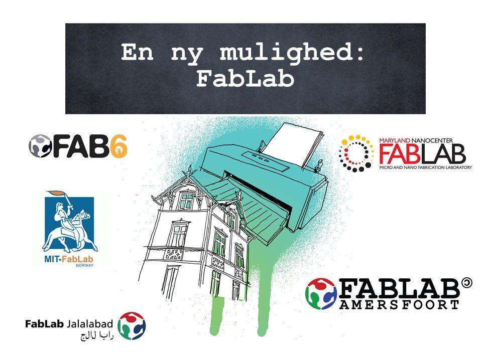 En ny mulighed: FabLab