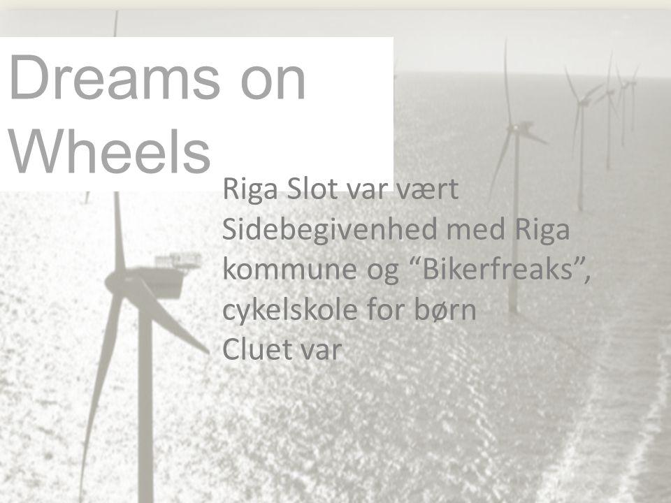 Dreams on Wheels Riga Slot var vært Sidebegivenhed med Riga kommune og Bikerfreaks , cykelskole for børn Cluet var