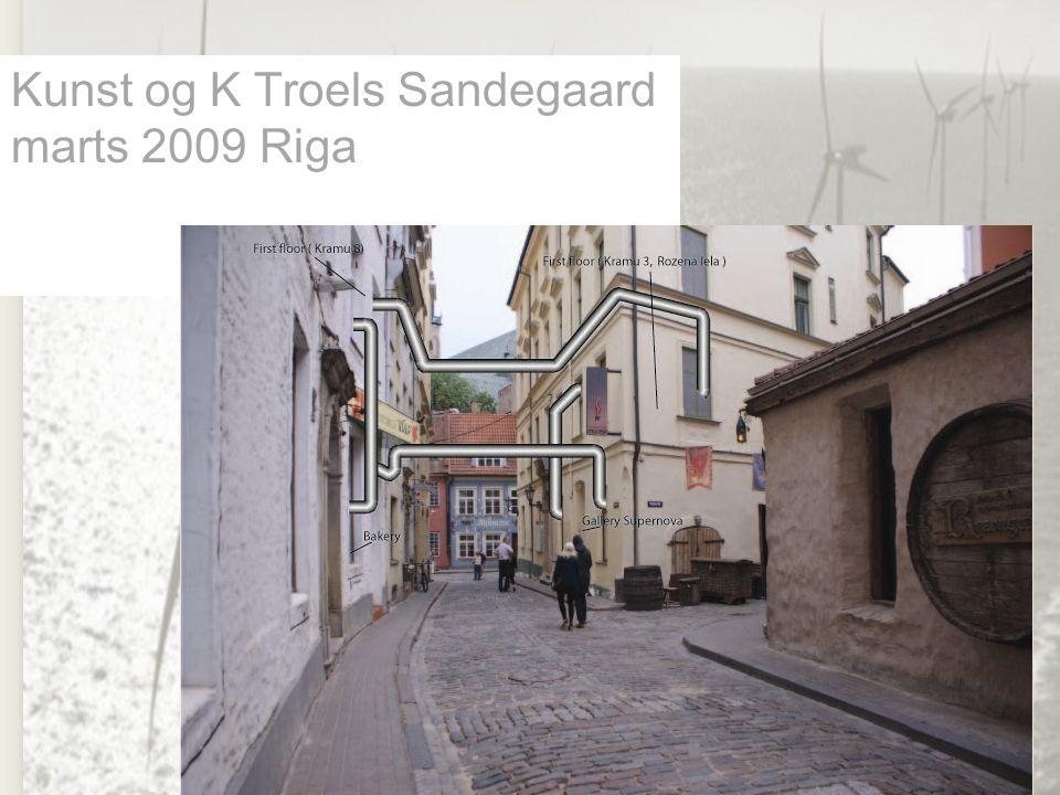 Kunst og K Troels Sandegaard marts 2009 Riga