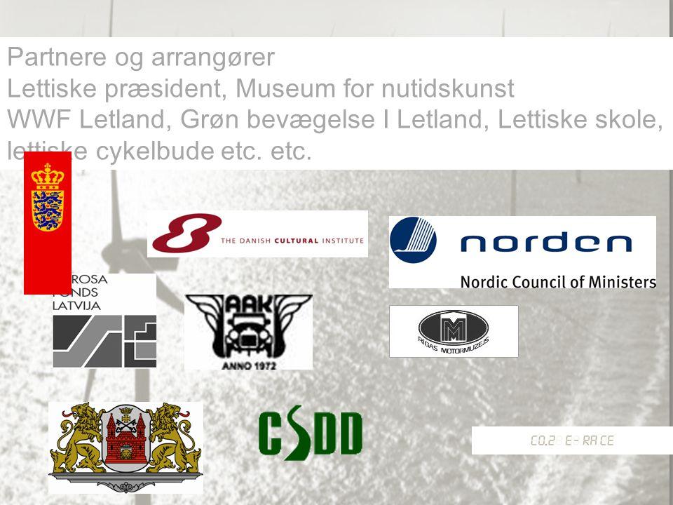 Partnere og arrangører Lettiske præsident, Museum for nutidskunst WWF Letland, Grøn bevægelse I Letland, Lettiske skole, lettiske cykelbude etc.