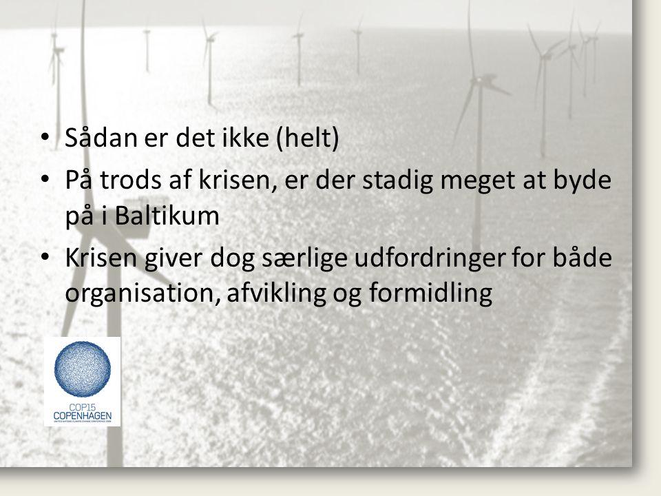 • Sådan er det ikke (helt) • På trods af krisen, er der stadig meget at byde på i Baltikum • Krisen giver dog særlige udfordringer for både organisation, afvikling og formidling