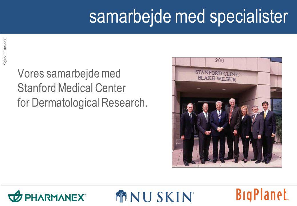 ©gsv-online.com samarbejde med specialister Vores samarbejde med Stanford Medical Center for Dermatological Research.