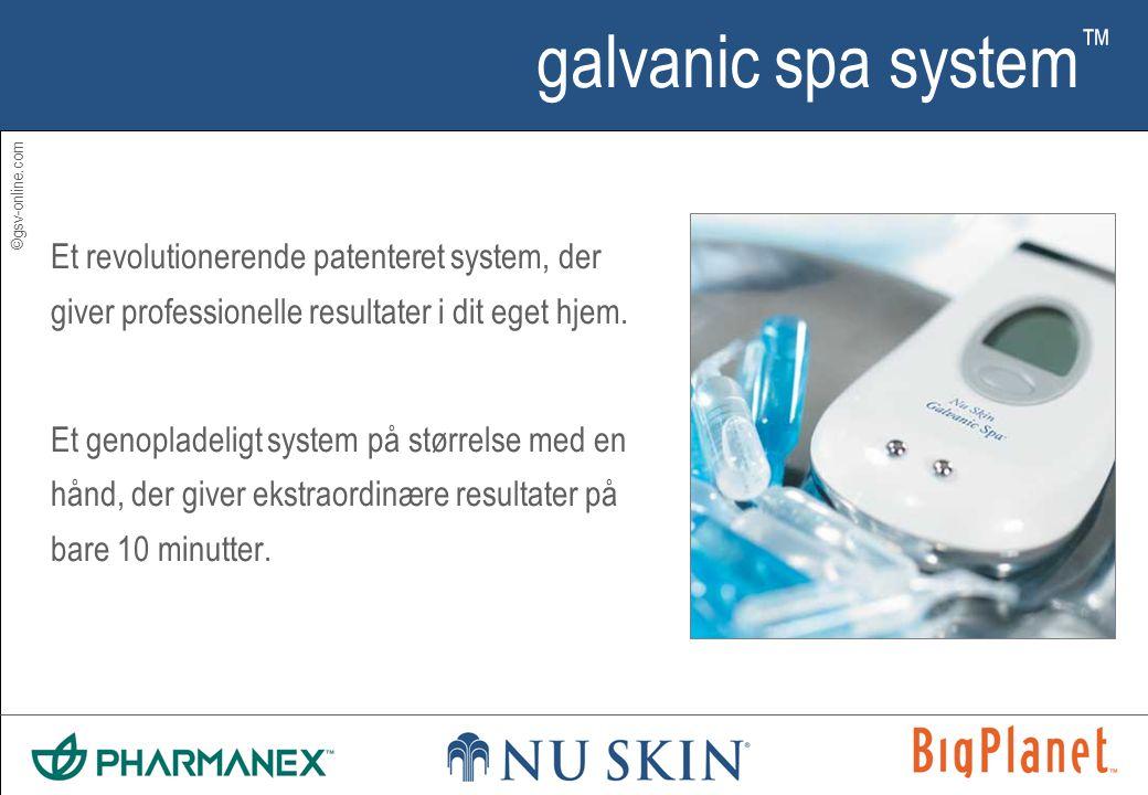 ©gsv-online.com galvanic spa system ™ Et revolutionerende patenteret system, der giver professionelle resultater i dit eget hjem.