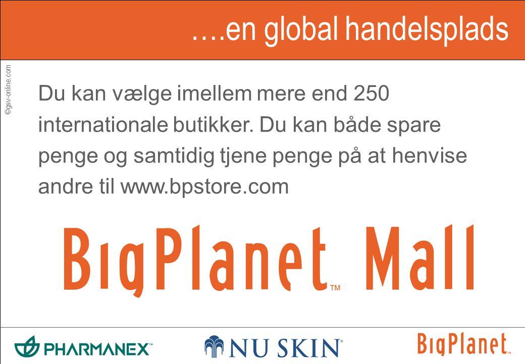 ©gsv-online.com ….en global handelsplads Du kan vælge imellem mere end 250 internationale butikker.