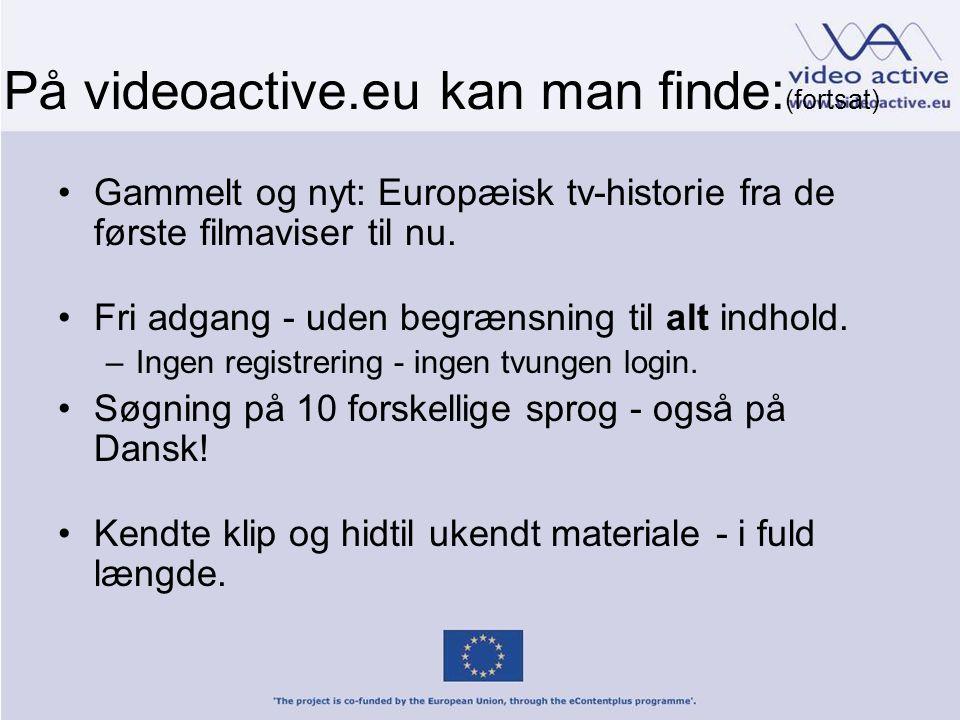 På videoactive.eu kan man finde: (fortsat) •Gammelt og nyt: Europæisk tv-historie fra de første filmaviser til nu.