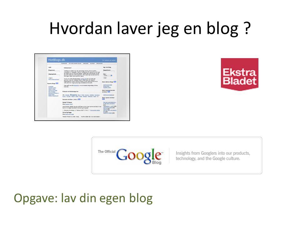 Hvordan laver jeg en blog Opgave: lav din egen blog