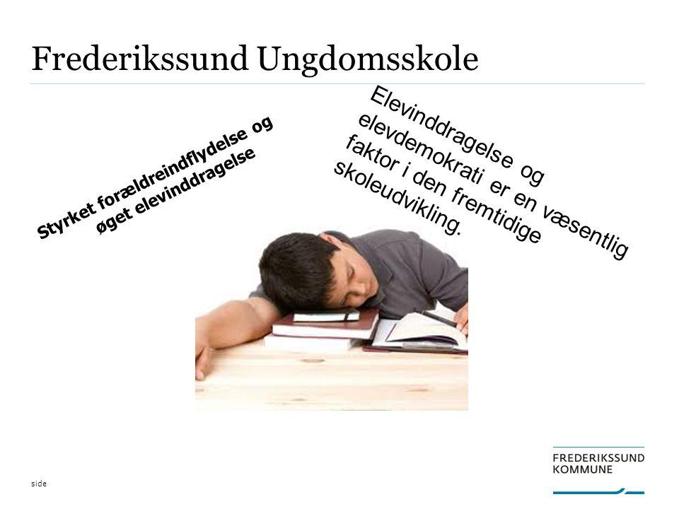 side Frederikssund Ungdomsskole Styrket forældreindflydelse og øget elevinddragelse Elevinddragelse og elevdemokrati er en væsentlig faktor i den fremtidige skoleudvikling.