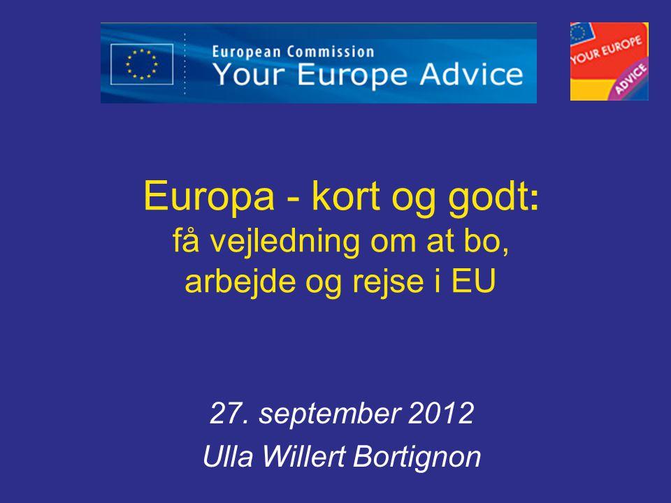 Europa - kort og godt : få vejledning om at bo, arbejde og rejse i EU 27.
