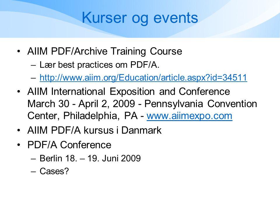 Kurser og events •AIIM PDF/Archive Training Course –Lær best practices om PDF/A.