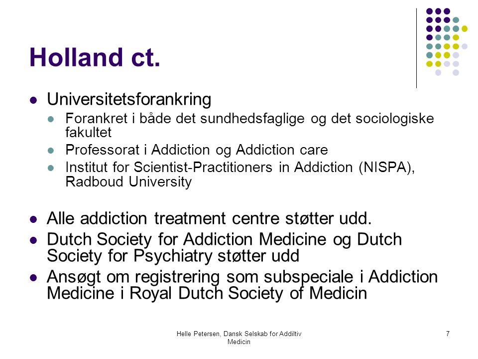 Helle Petersen, Dansk Selskab for Addiltiv Medicin 7 Holland ct.