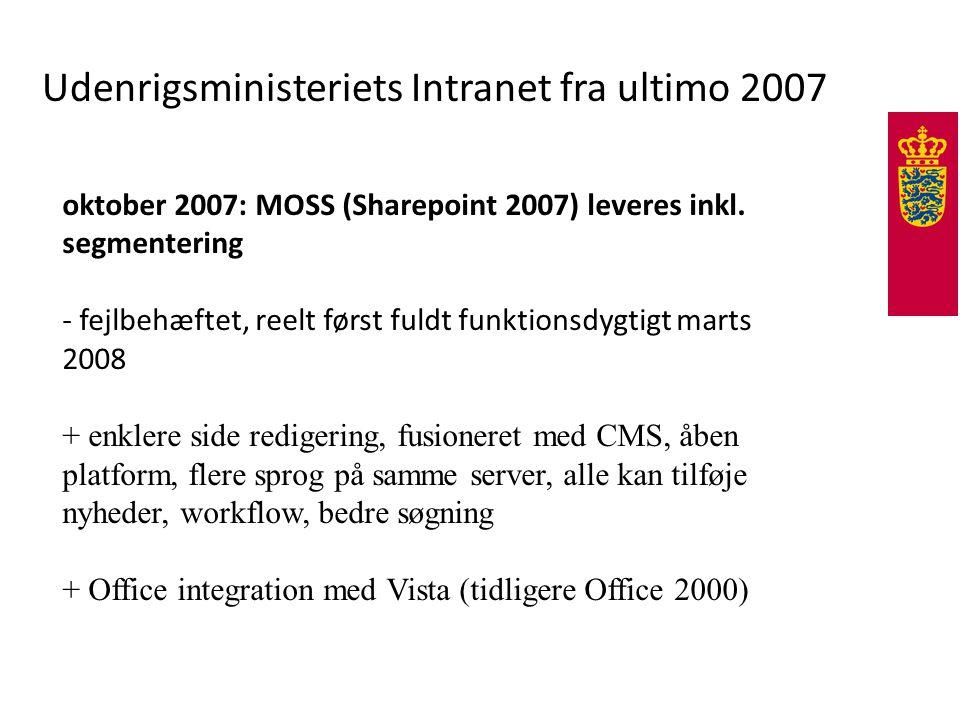Udenrigsministeriets Intranet fra ultimo 2007 oktober 2007: MOSS (Sharepoint 2007) leveres inkl.