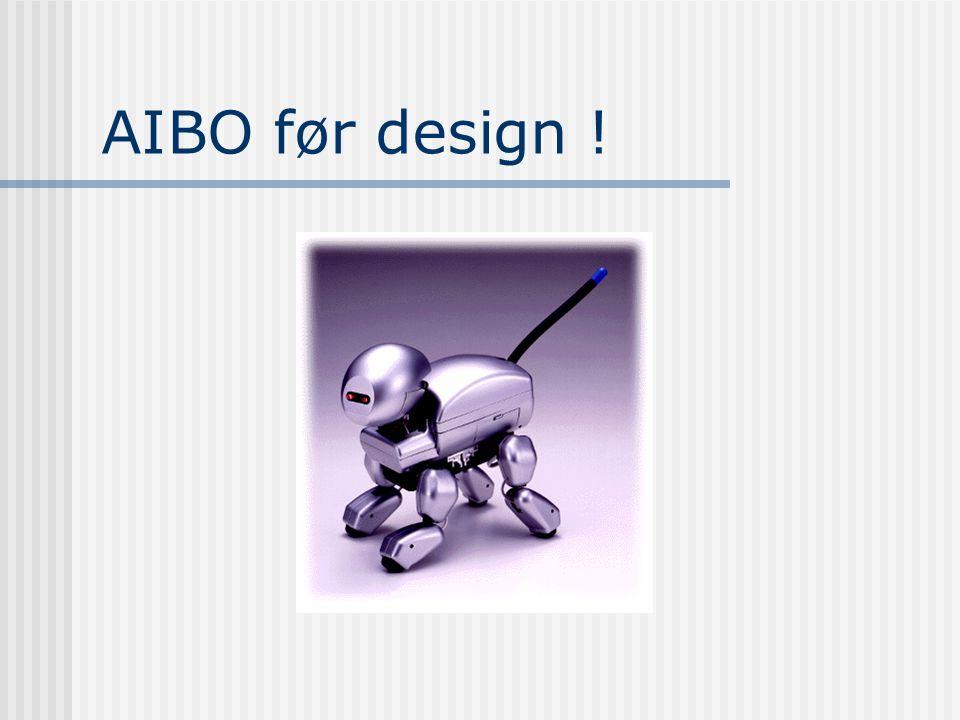 AIBO før design !