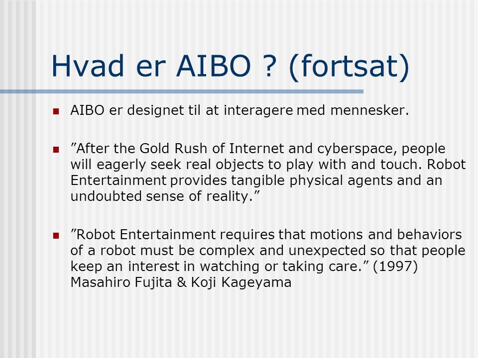 Hvad er AIBO . (fortsat)  AIBO er designet til at interagere med mennesker.