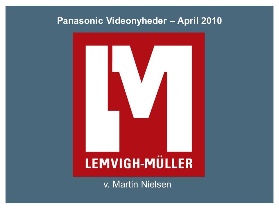 Panasonic Videonyheder – April 2010 v. Martin Nielsen