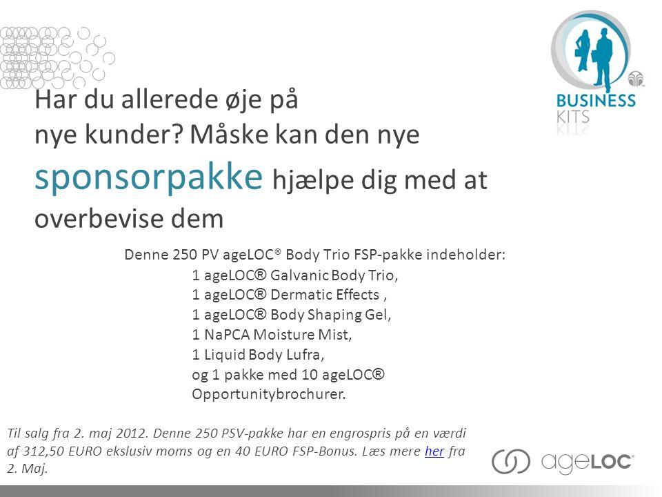 Denne 250 PV ageLOC® Body Trio FSP-pakke indeholder: Har du allerede øje på nye kunder.