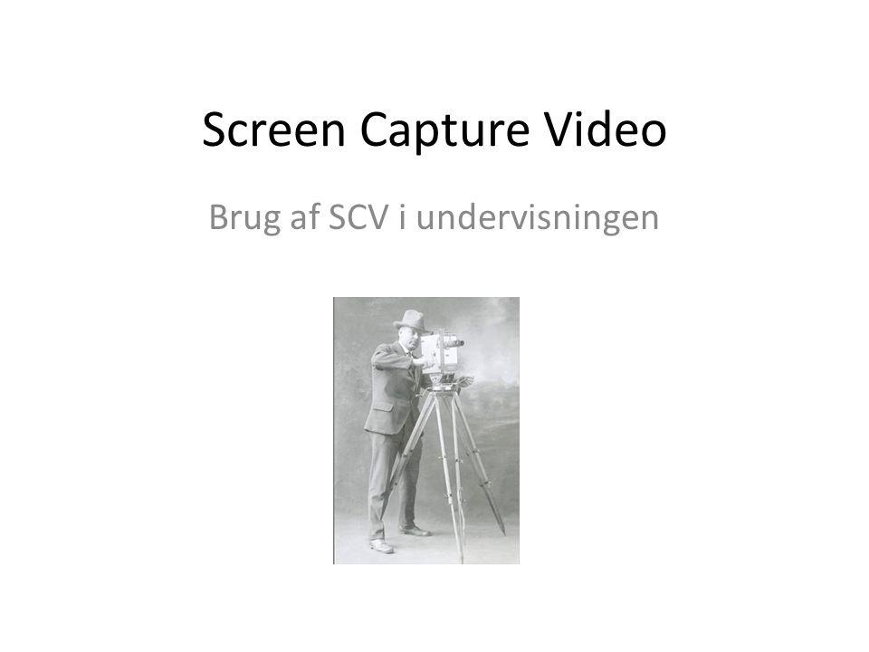 Screen Capture Video Brug af SCV i undervisningen