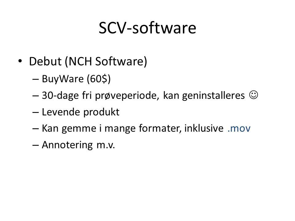 SCV-software • Debut (NCH Software) – BuyWare (60$) – 30-dage fri prøveperiode, kan geninstalleres  – Levende produkt – Kan gemme i mange formater, inklusive.mov – Annotering m.v.