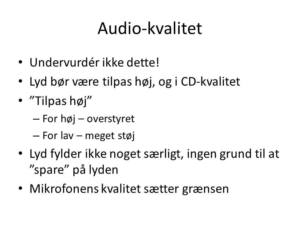 Audio-kvalitet • Undervurdér ikke dette.
