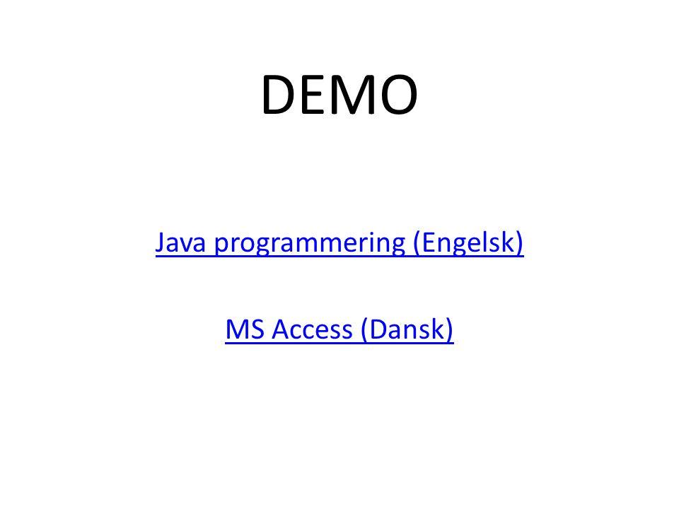DEMO Java programmering (Engelsk) MS Access (Dansk)