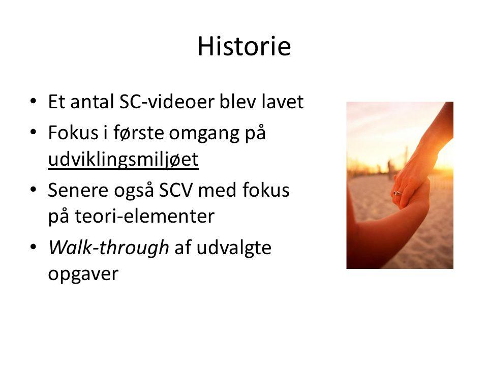 Historie • Et antal SC-videoer blev lavet • Fokus i første omgang på udviklingsmiljøet • Senere også SCV med fokus på teori-elementer • Walk-through af udvalgte opgaver