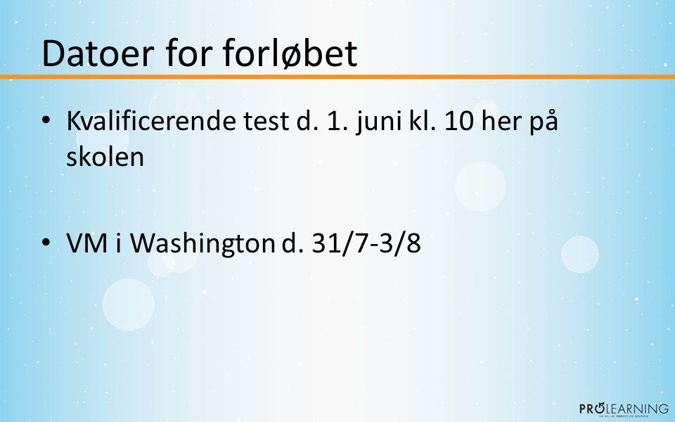 Datoer for forløbet • Kvalificerende test d. 1. juni kl.