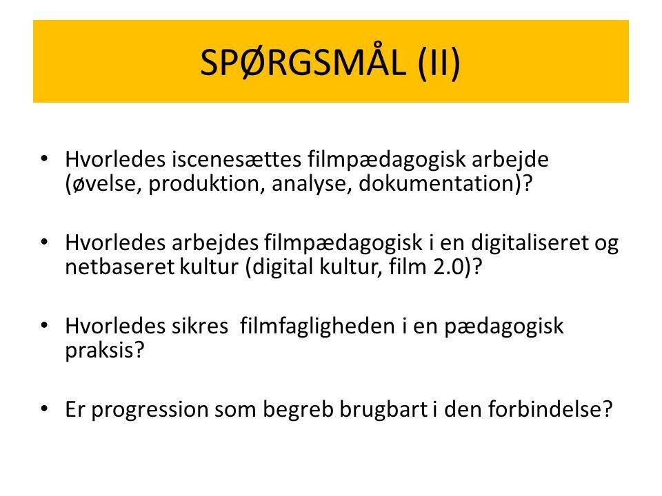 • Hvorledes iscenesættes filmpædagogisk arbejde (øvelse, produktion, analyse, dokumentation).