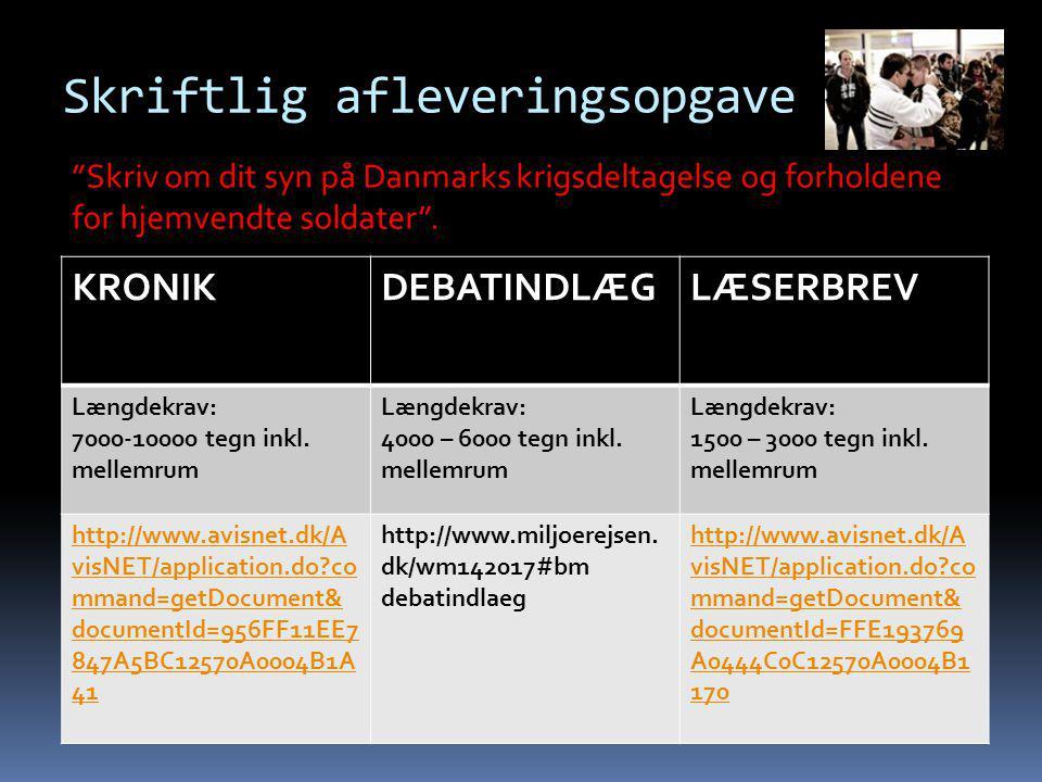 Skriftlig afleveringsopgave Skriv om dit syn på Danmarks krigsdeltagelse og forholdene for hjemvendte soldater .