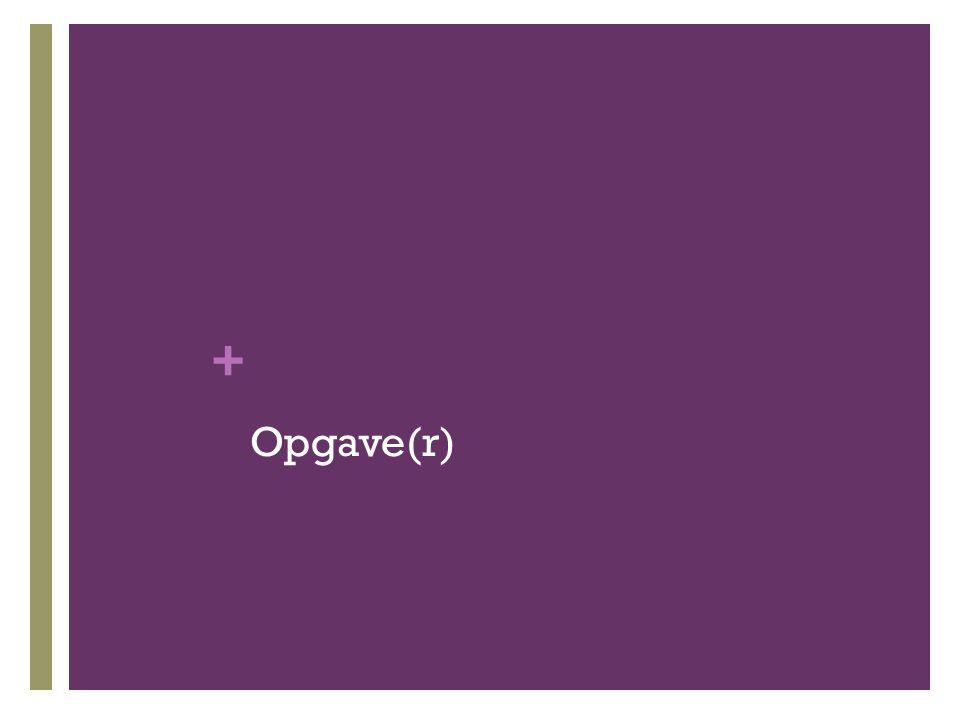 + Opgave(r)