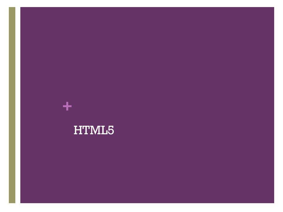 + HTML5