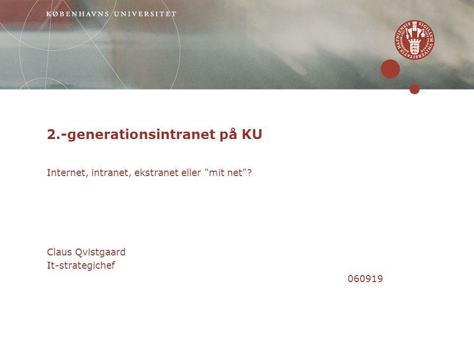 2.-generationsintranet på KU Internet, intranet, ekstranet eller mit net .