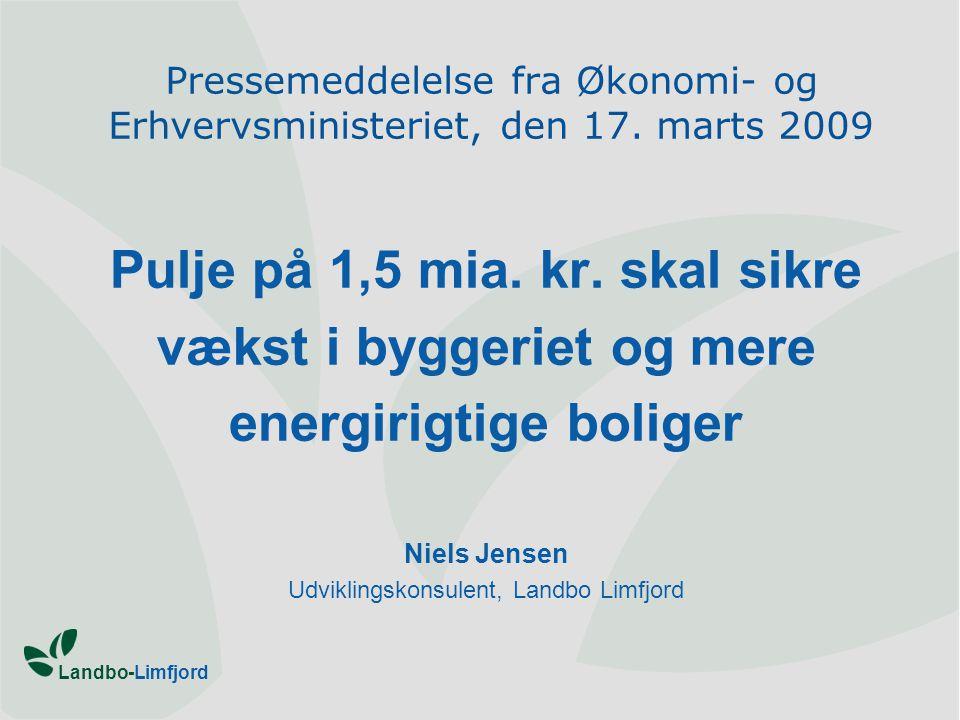 Landbo-Limfjord Pressemeddelelse fra Økonomi- og Erhvervsministeriet, den 17.