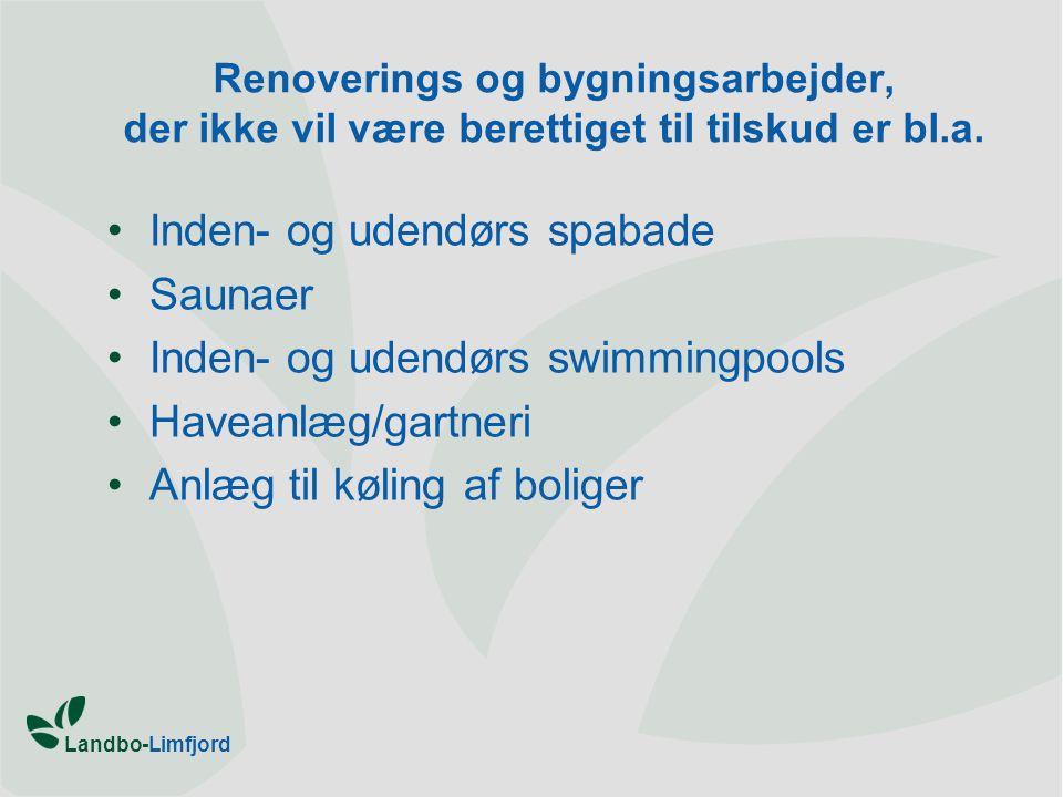 Landbo-Limfjord Renoverings og bygningsarbejder, der ikke vil være berettiget til tilskud er bl.a.