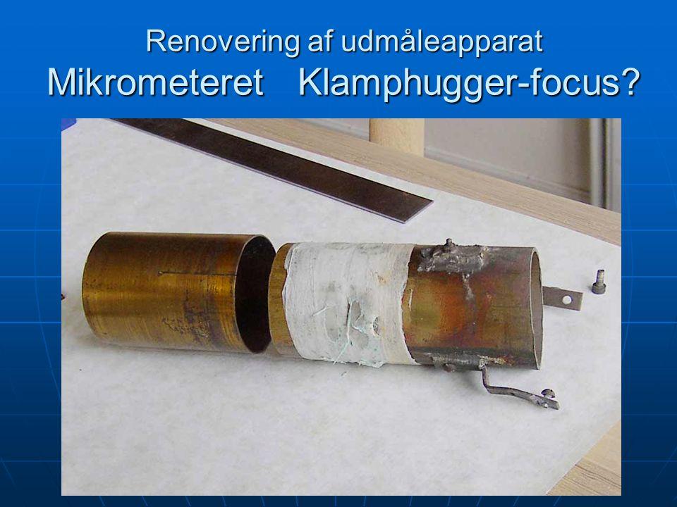 Renovering af udmåleapparat Mikrometeret Klamphugger-focus
