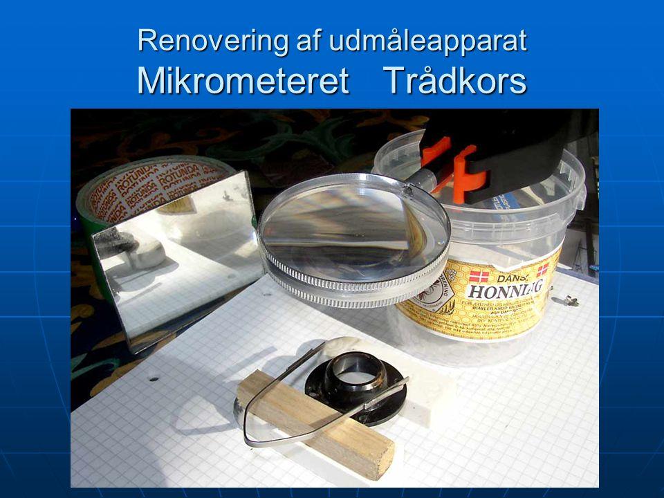 Renovering af udmåleapparat Mikrometeret Trådkors