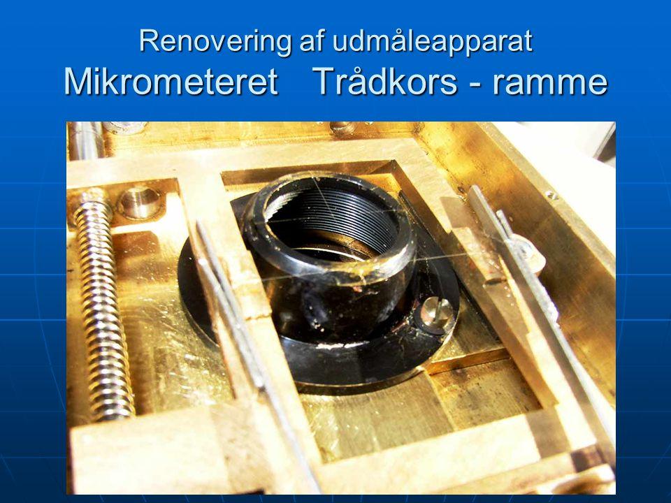 Renovering af udmåleapparat Mikrometeret Trådkors - ramme