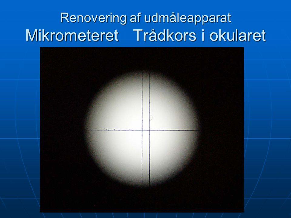 Renovering af udmåleapparat Mikrometeret Trådkors i okularet