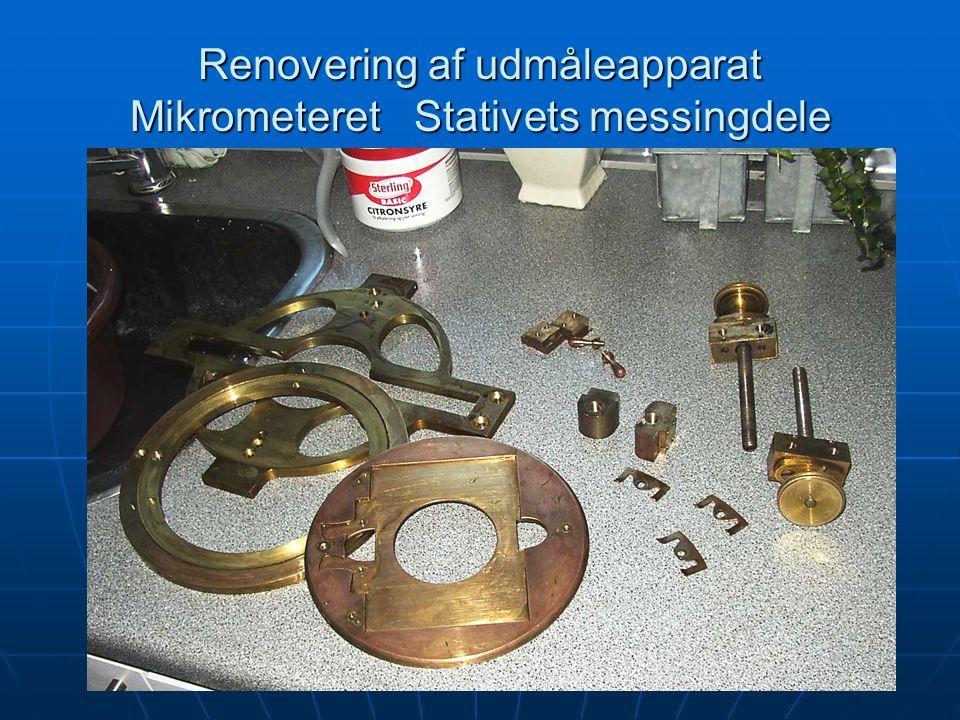 Renovering af udmåleapparat Mikrometeret Stativets messingdele