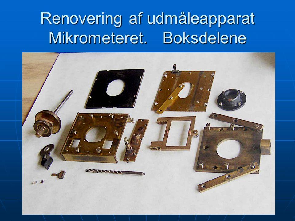 Renovering af udmåleapparat Mikrometeret. Boksdelene